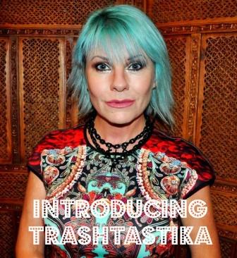 Introducing Trashtastika